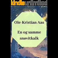 En og samme snøvitkalk (Norwegian Edition)