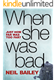 When She Was Bad (Barclay & MacDonald Book 1)
