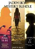 Jaden Skye: Mystery Bundle (Death by Honeymoon, No Place to Die, and Invitation to Die)