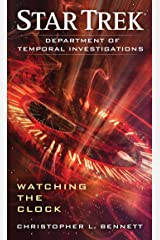 Department of Temporal Investigations: Watching the Clock (Star Trek: Department of Temporal Investigations S Book 1) Kindle Edition