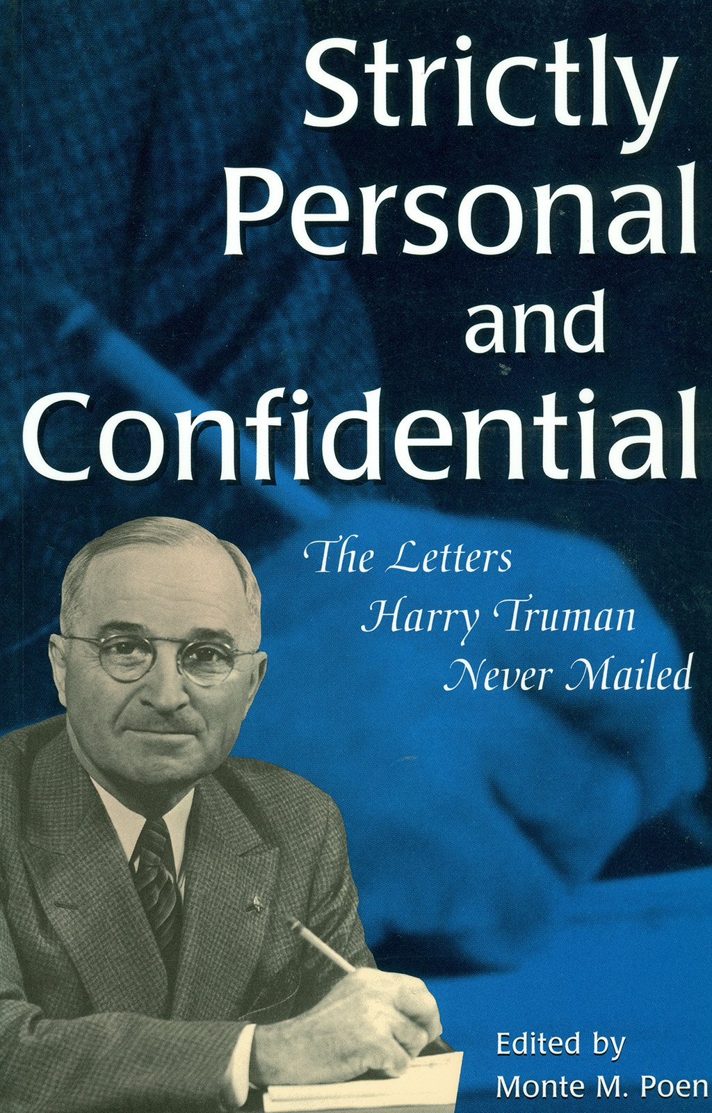Strictly Personal and Confidential: The Letters Harry Truman Never ...