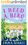 I NEED A HERO a fun romance you won't want to put down