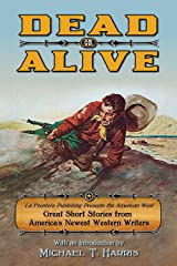 Dead or Alive (La Frontera Publishing Presents The American West Book 2) Kindle Edition