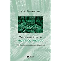 Thought in a Hostile World - the Evolution of     Human Cognition