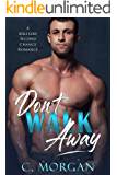 Don't Walk Away: A Second Chance Military Romance