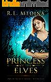 Princess of the Elves: A Dark Fairy Tale Portal Fantasy (The Inner World Book 1)