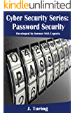 Cybersecurity Series - Password Security: Developed by Former NSA Experts
