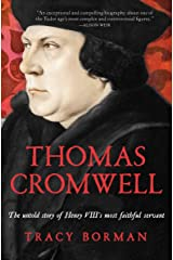 Thomas Cromwell: The Untold Story of Henry VIII's Most Faithful Servant Kindle Edition