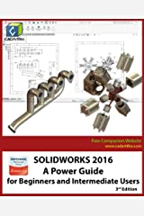 SOLIDWORKS 2016: A Power Guide for Beginners and Intermediate Users Kindle Edition
