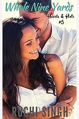 Whole Nine Yards: Hearts & Hots Romance #5 Kindle Edition