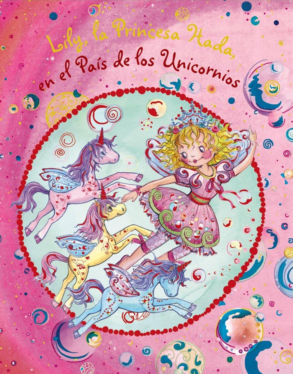 Lily, la Princesa Hada, en el País de los Unicornios Castellano - A PARTIR DE 3 AÑOS - PERSONAJES - Lily, la Princesa Hada: Amazon.es: Nuppeney, Burkhard, Finsterbusch, Monika, Nieto, Eva: Libros