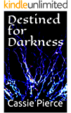 Destined for Darkness