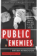 Public Enemies: America's Greatest Crime Wave and the Birth of the FBI, 1933-34 Kindle Edition