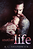 Another Life: A Second Chance Widowed Single Dad Romance (English Edition)