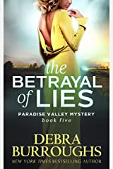The Betrayal of Lies, Mystery with a Romantic Twist (Paradise Valley Mystery Series Book 5) Kindle Edition