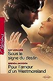 Sous le signe du destin - Pour l'amour d'un Westmoreland (Harlequin Passions) : T1 - Saga des Dante