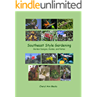Southeast Style Gardening: Garden Design, Guides, and Notes