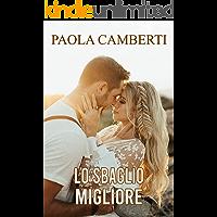 Lo sbaglio migliore (Italian Edition)