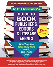 Jeff Herman's Guide to Book Publishers, Editors and Literary Agents 2019: Who Are They, What They Want, How to Win Them Over