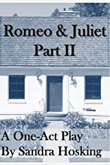 Romeo & Juliet: Part II: A One-act Play Kindle Edition