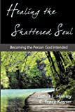Healing the Shattered Soul