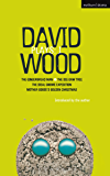 Wood Plays: 1: Vol 1 (Contemporary Dramatists)