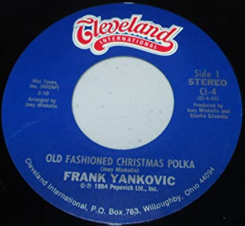 Frankie Yankovic Old Fashioned Christmas Polka There Ll Always Be