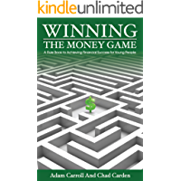 Winning The Money Game: A Rule Book to Achieving Financial Success for Young People