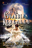 A Guardian Revealed (Guardians of Light Book 3)