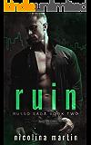 Ruin: A Dark Mafia Romance (Russo Saga Book 2)