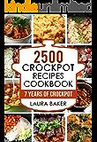 Crock Pot: 2500 Crockpot Recipes Cookbook: 7 Years of Crockpot (Dump Dinner Recipes,Slow Cooker Cookbook,Crock Pot Cookbooks, Slow Cooker Recipes, Crockpot Healthy Recipes, Crock Pot Cookbook Book 1)