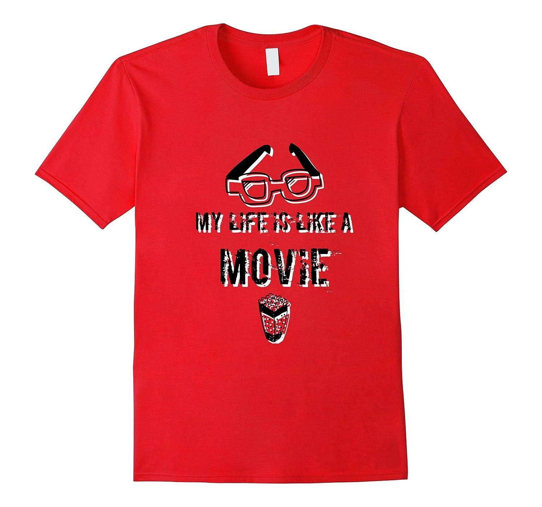 My Life Is Like A Movie T-shirt-Art