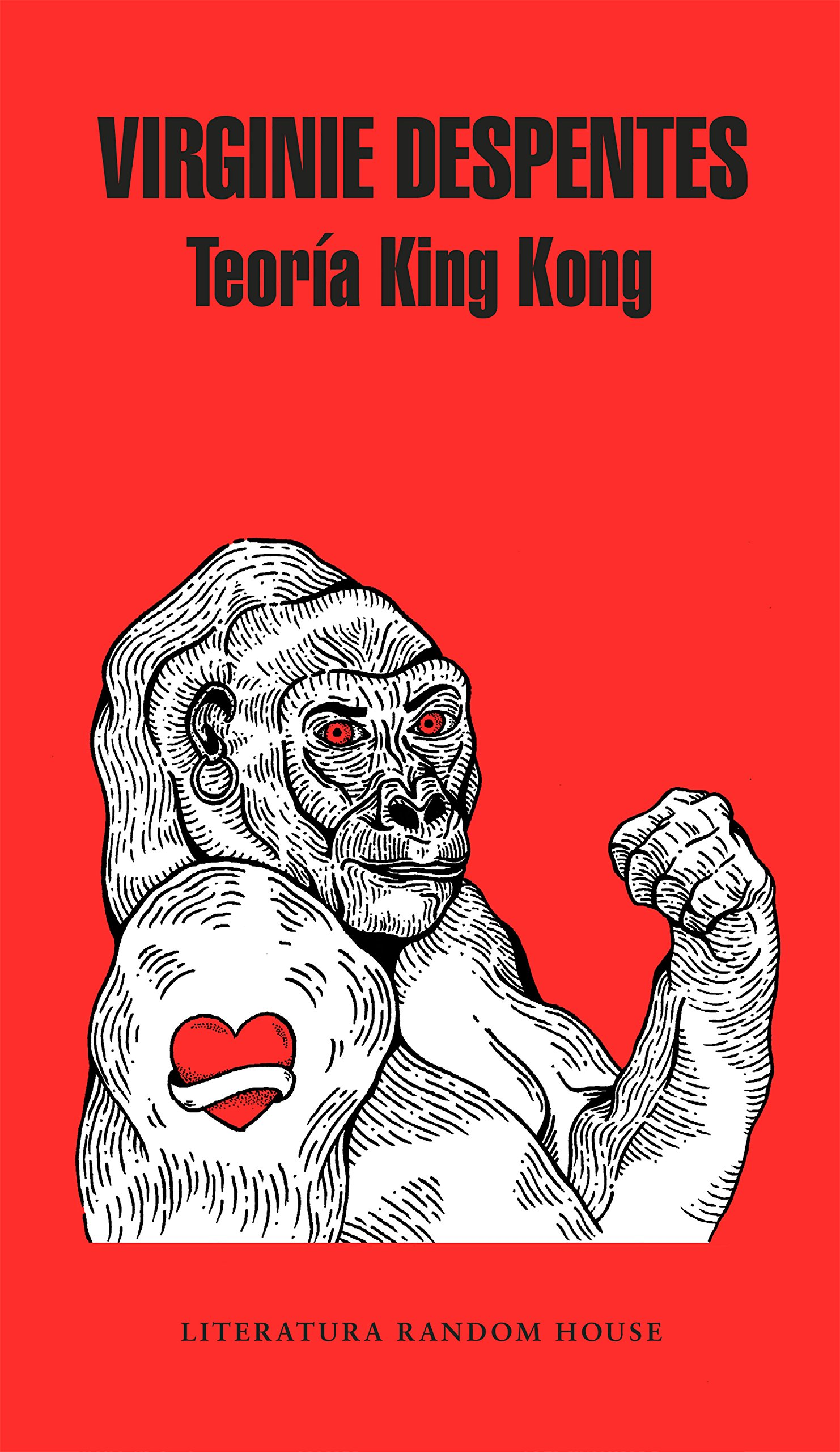 Amazon.com: Teoría King Kong (Literatura Random House) (Spanish Edition) (9788439733850): Despentes, Virginie, BEATRIZ PRECIADO, PAUL;: Books