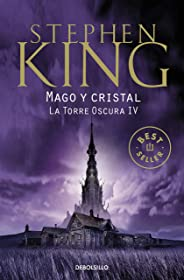 Mago y cristal (La Torre Oscura 4)
