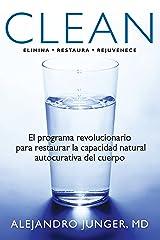 Clean: El programa revolucionario para restaurar la capacidad natural autocurativa del cuerpo (Spanish Edition) Paperback