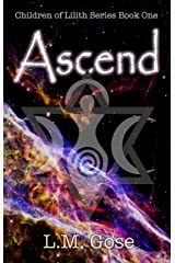 Ascend: Children of Lilith Series Book One Kindle Edition