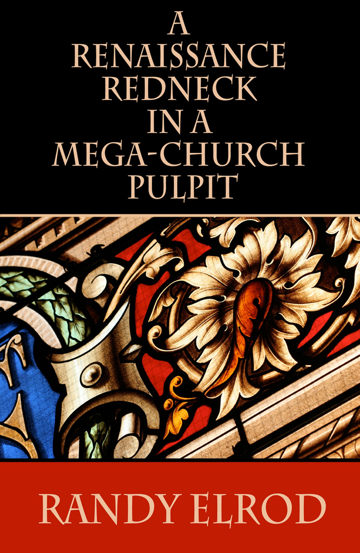 Download A Renaissance Redneck In A Mega-Church Pulpit PDF