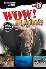 Wow! Big Animals Reader, Grades Preschool - 1: Level 1 (Spectrum® Readers) Kindle Edition