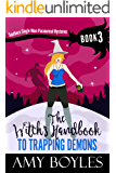 The Witch's Handbook to Trapping Demons (Southern Single Mom Paranormal Mysteries Book 3)