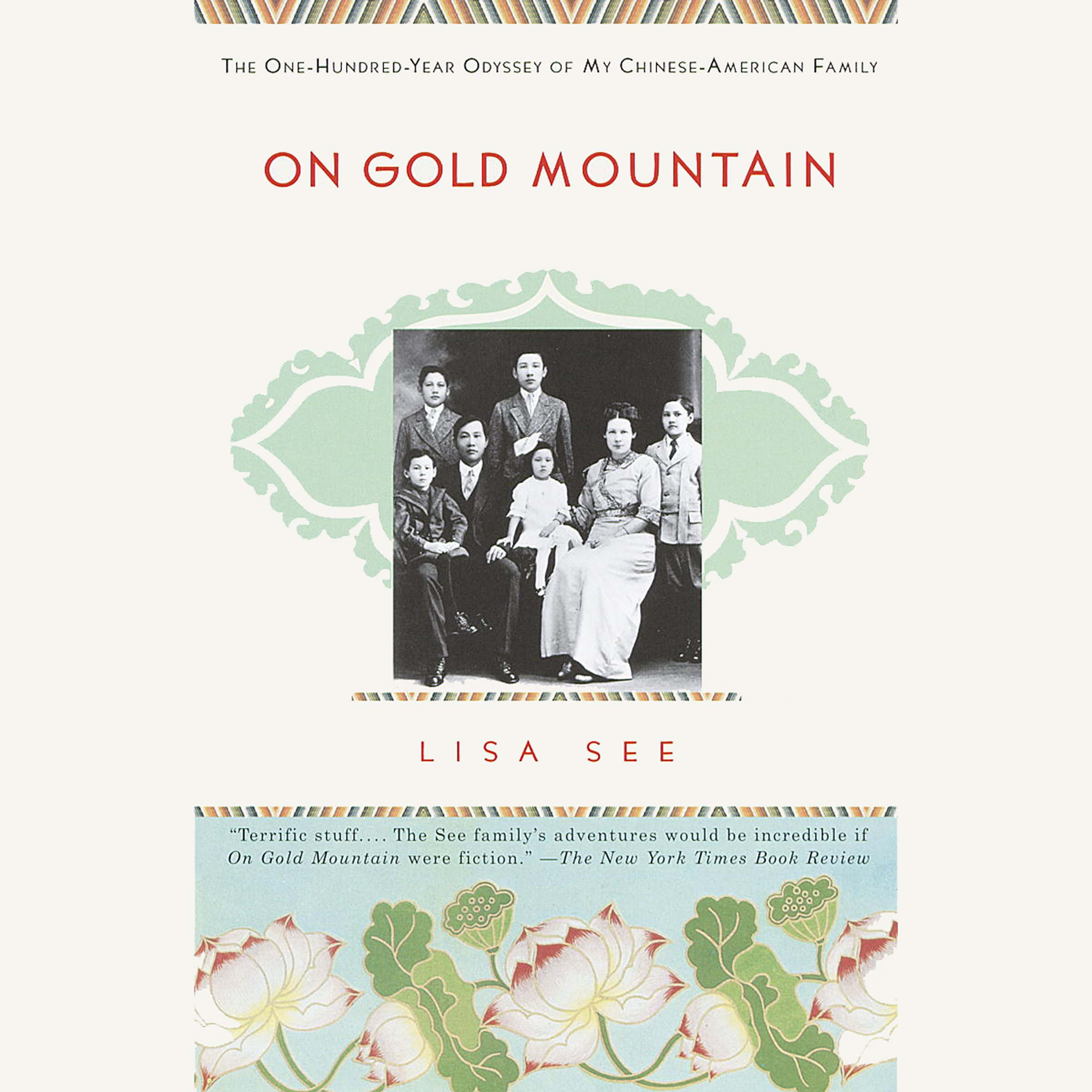 On Gold Mountain: The One-Hundred-Year Odyssey of My Chinese-American Family
