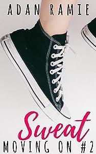 Sweat: A Lesbian Triangle Romance (Moving On Book 2)