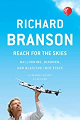 Reach for the Skies: Ballooning, Birdmen, and Blasting into Space Kindle Edition