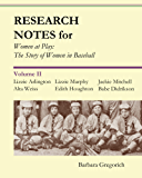 Research Notes for Women at Play: The Story of Women in Baseball