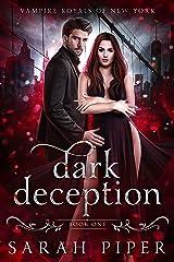 Dark Deception: A Vampire Romance (Vampire Royals of New York Book 1) Kindle Edition