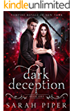 Dark Deception: A Vampire Romance (Vampire Royals of New York Book 1)