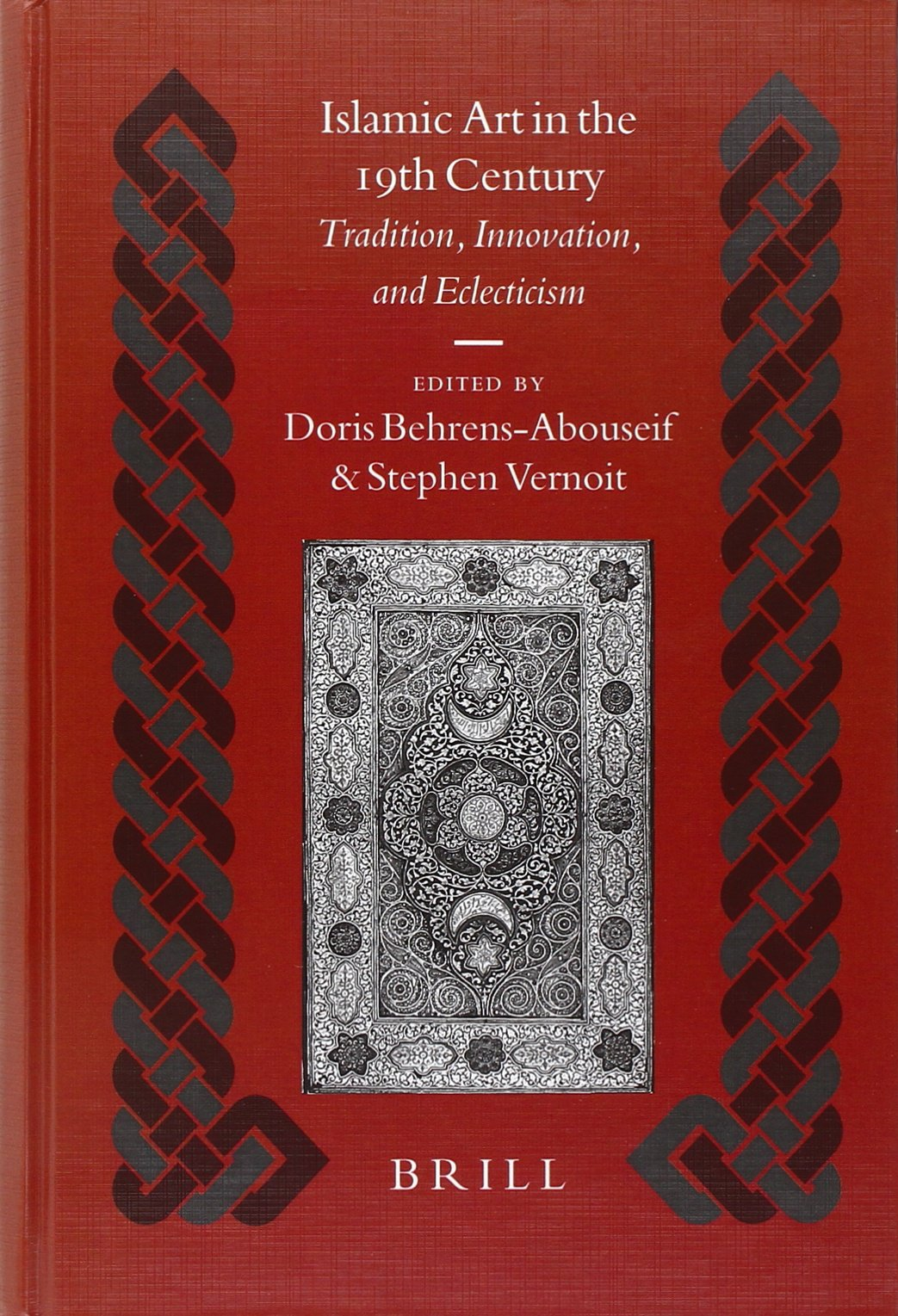 Read Online Islamic Art in the 19th Century: Tradition, Innovation, And Eclecticism (Islamic History and Civilization) (Islamic History & Civilization) PDF