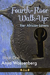 Fourth-Floor Walk-Up (Her African Lovers Book 1)