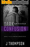 Dark Confusion (Dark Desire Book 1)