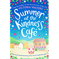 Summer at the Kindness Cafe: The heartwarming, feel-good read of the year (English Edition)