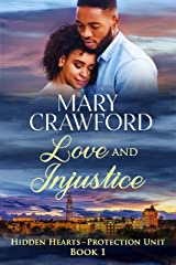 Love and Injustice (Hidden Hearts - Protection Unit Book 1) Kindle Edition